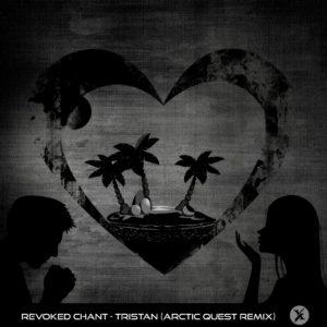 Revoked Chant - Tristan (Arctic Quest Remix)