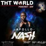 THT World Podcast ep 129 by Apollo Nash